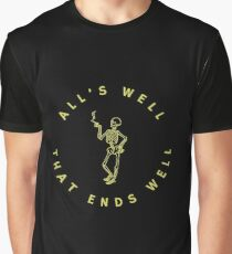 All's Well That Ends Well Graphic T-Shirt