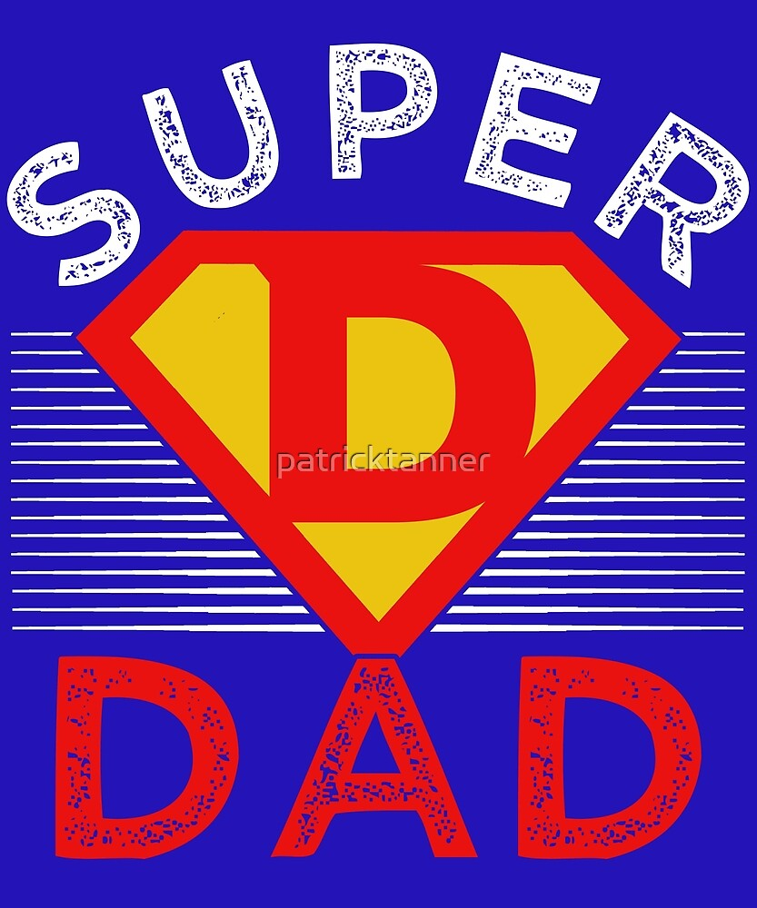 Fathers Day Captain Super Dad By Patricktanner Redbubble