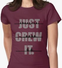 Just Crew It Women's Fitted T-Shirt