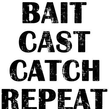 Bait Cast Catch Repeat Funny FishingT Shirts Mugs Home Decor by lemonographie