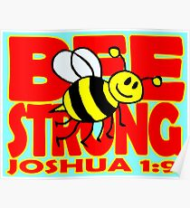 JOSHUA 1:9  BEE STRONG Poster
