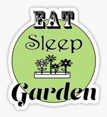 Eat Sleep Garden Sticker