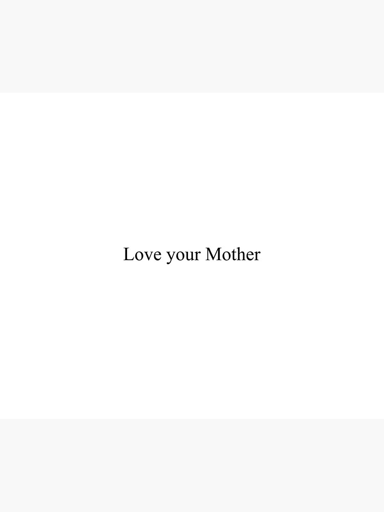 Love your Mother [Top Girly Teenager Quotes & Lyrics] - [Text Posts] |  Poster
