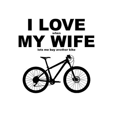 I love my wife* MTB by AKindChap