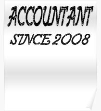 Accountant Since 2008 Poster
