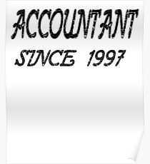 Accountant Since 1997 Poster