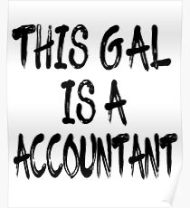 This Gal Is A Accountant Poster