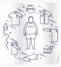 Fat man, irons and different clothes. Poster