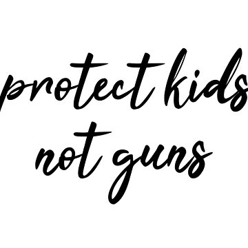 Protect Kids not Guns Calligraphic by designite