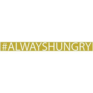 Always hungry by studioivito
