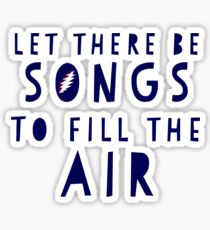 Let there Be Songs to fill the air  Sticker