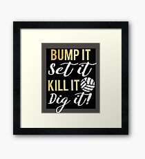 Cool Volleyball Gift Bump It Set It Kill It Dig It Framed Print