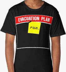 Evacuation plan-Run!  Long T-Shirt
