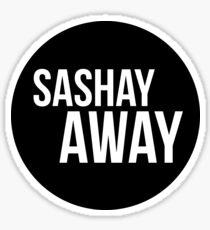 Sashay Away... Sticker