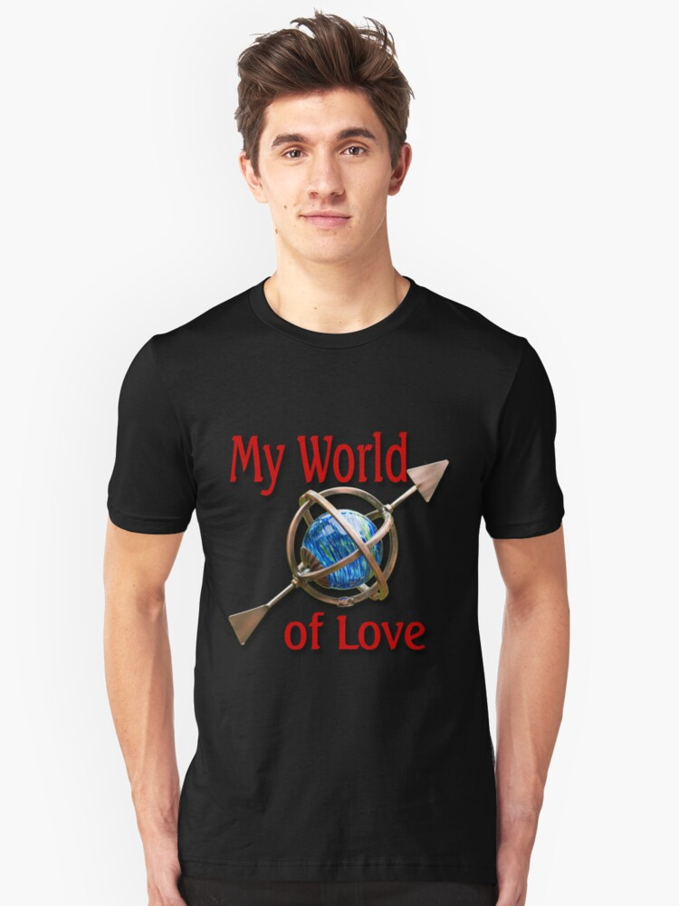 My World of Love Unisex T-Shirt Front