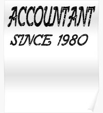Accountant Since 1980 Poster