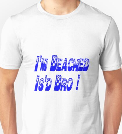 Beached Is'd bro T-Shirt