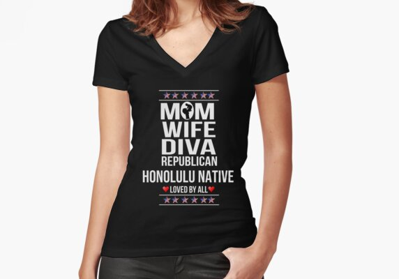 Mom. Wife. Diva. Republican. Honolulu Native. Loved By Many