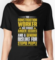 Construction Worker Anger Issues Gift Present Women's Relaxed Fit T-Shirt