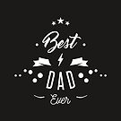 « BEST DAD EVER - 2 » par lepetitcalamar