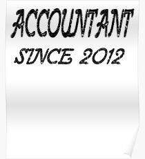 Accountant Since 2012 Poster