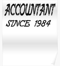 Accountant Since 1984 Poster