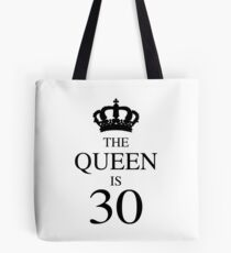 The Queen Is 30 Tote Bag