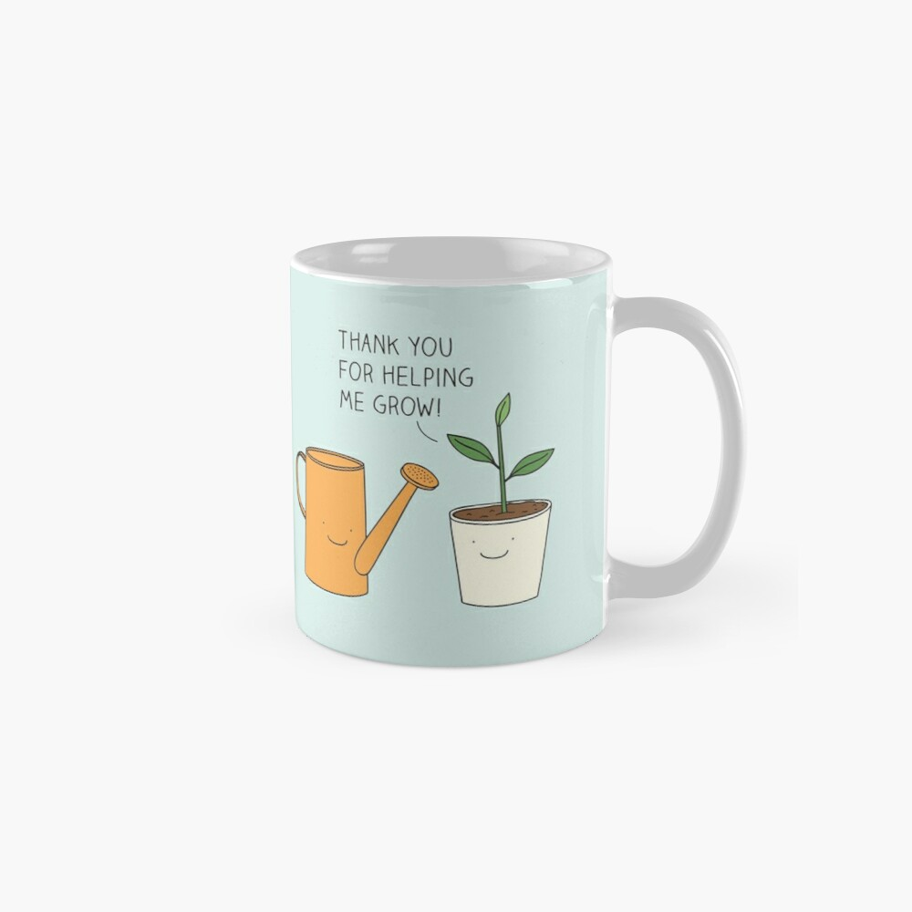 Thank you for helping me grow! Mug