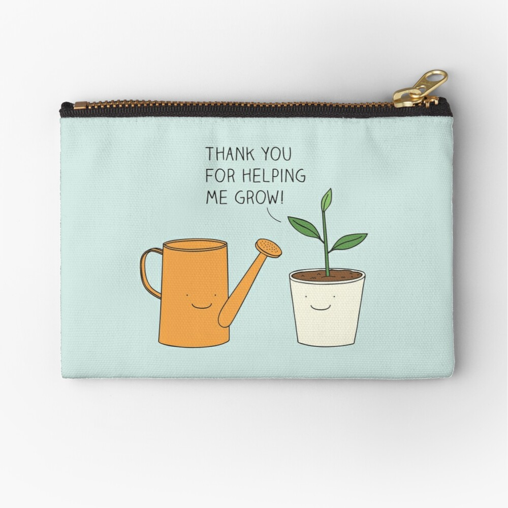 Thank you for helping me grow! Zipper Pouch
