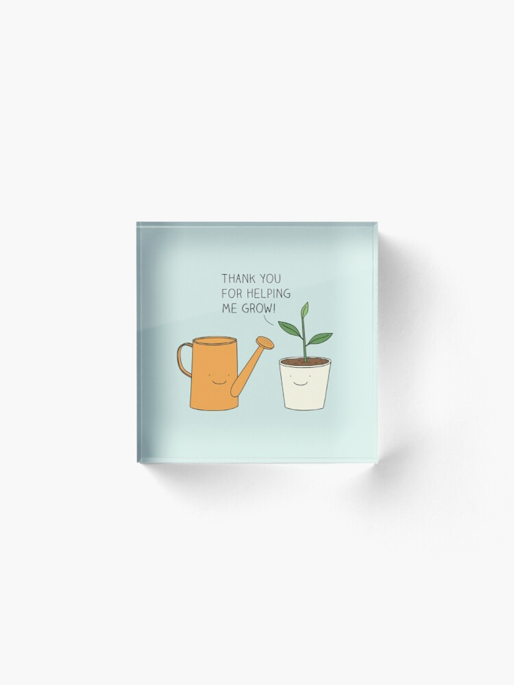 Alternate view of Thank you for helping me grow! Acrylic Block