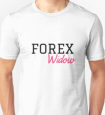 Forex Trader widow, funny wife gift Unisex T-Shirt