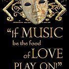 Shakespeare Twelfth Night Love Music Quote by Incognita Enterprises