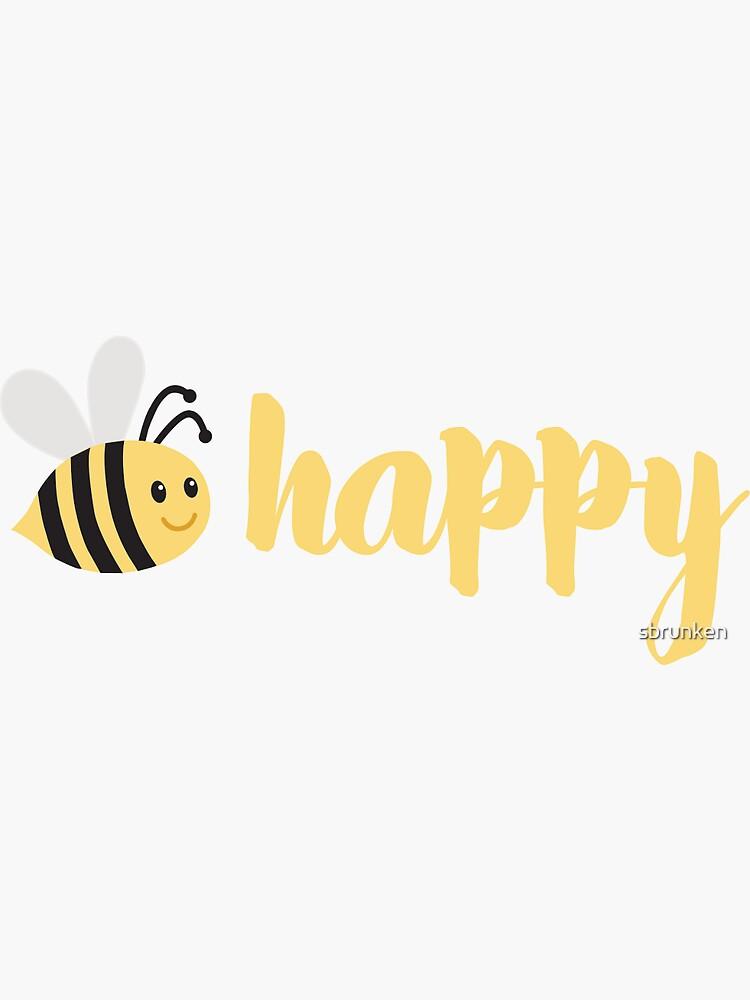Bee Happy  by sbrunken