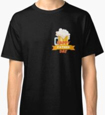 Happy Fathers Day - Beer Classic T-Shirt