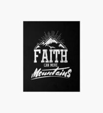 Faith Can Move Mountains Art Board