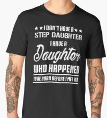 T-Shirt For Step Dad From Stepdaughter Father's Day Gift. Men's Premium T-Shirt