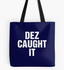 Dez Caught It Tote Bag