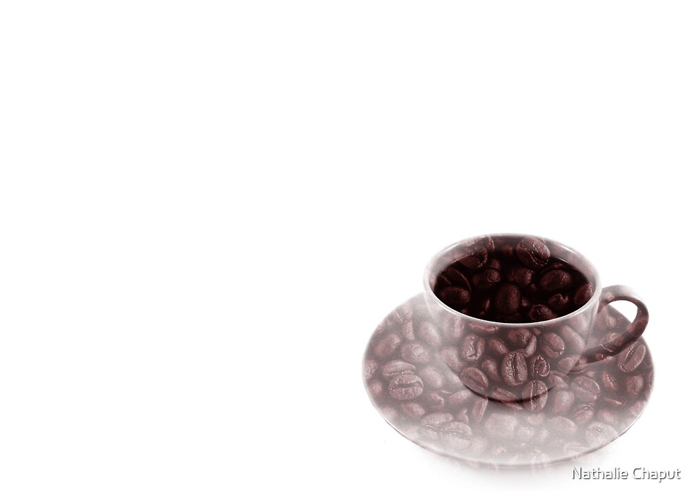 Hummmm Coffee... by Nathalie Chaput