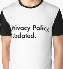 Privacy Policy Updated Graphic T-Shirt