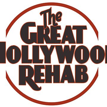 The Great Hollywood Rehab by TylerMannArt