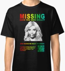 Have You Seen Molly? Classic T-Shirt