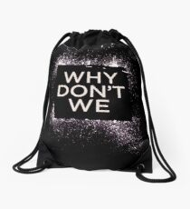 why dont we series Drawstring Bag