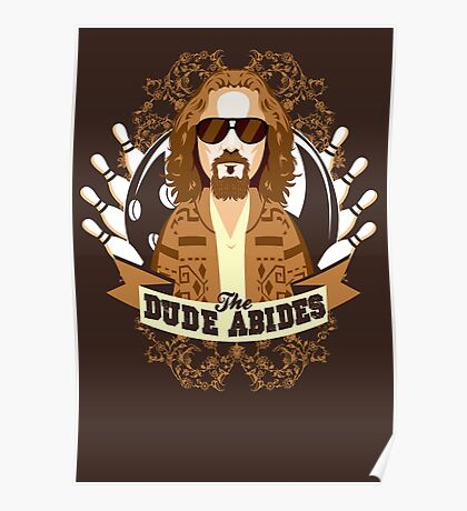 The Dude Abides Poster