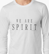 We Are Spirit, Black Design 3 Long Sleeve T-Shirt