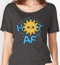 Hot AF Women's Relaxed Fit T-Shirt