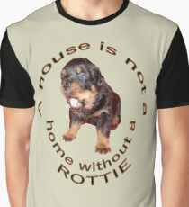 A House Is Not A Home Without A Rottie Graphic T-Shirt