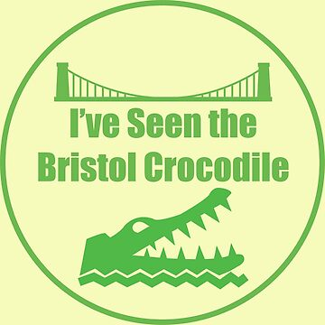 Bristol Crocodile Funny Urban Myth by CreativeTwins