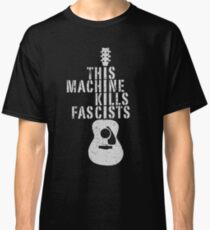 This Machine Kills Fascists Classic T-Shirt