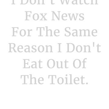 I Don't Watch Fox News by JJDzignsShop