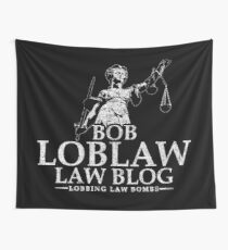 Bob Loblaw Law Blog Wall Tapestry
